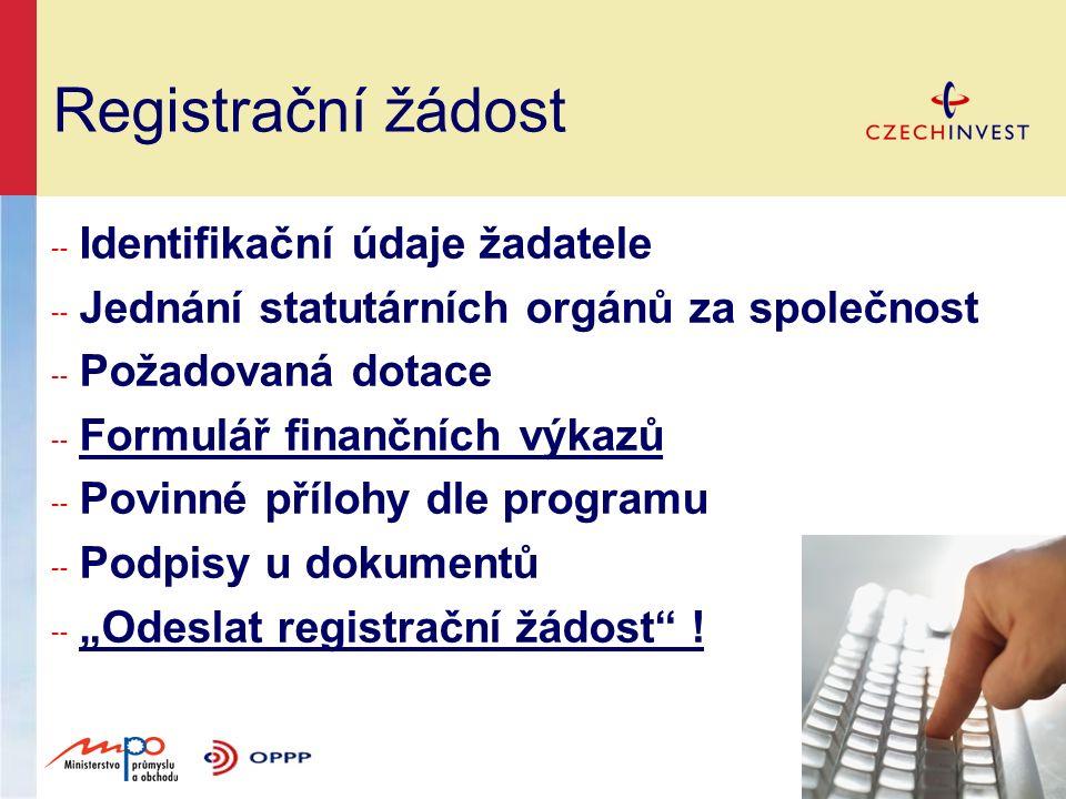 Registrační žádost ╌ Identifikační údaje žadatele ╌ Jednání statutárních orgánů za společnost ╌ Požadovaná dotace ╌ Formulář finančních výkazůFormulář