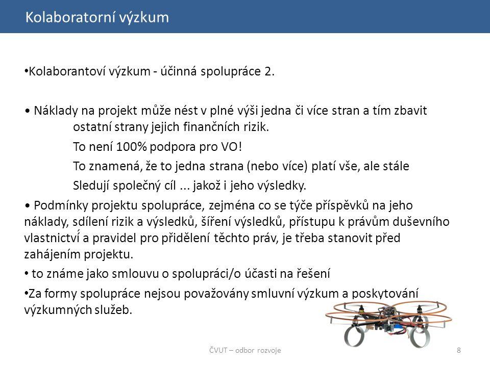 Kolaboratorní výzkum ČVUT – odbor rozvoje8 Kolaborantoví výzkum - účinná spolupráce 2.