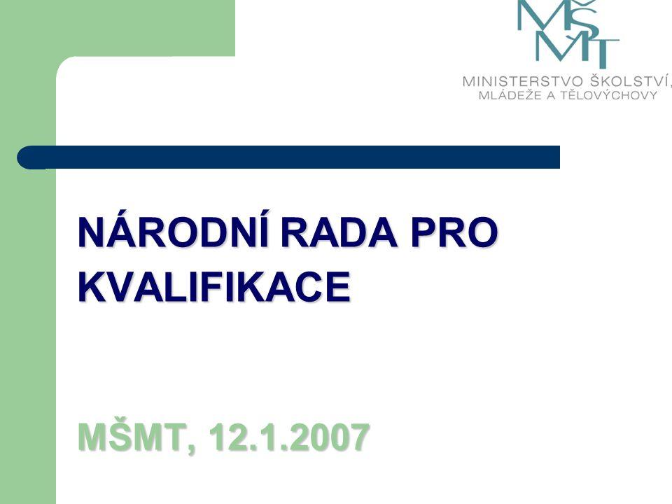 NÁRODNÍ RADA PRO KVALIFIKACE MŠMT, 12.1.2007