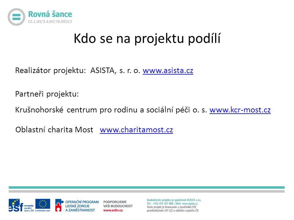 Realizátor projektu: ASISTA, s. r. o.