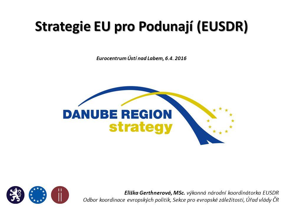 Strategie EU pro Podunají (EUSDR) Eurocentrum Ústí nad Labem, 6.4.