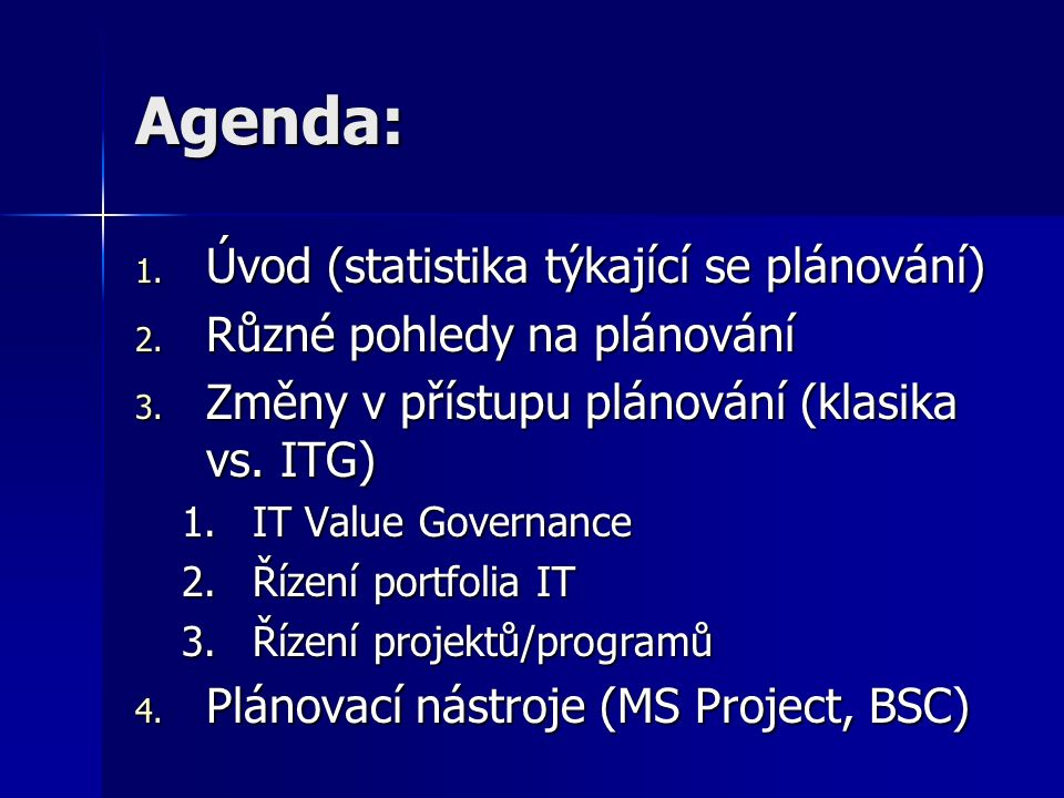 IT strategický plán - obsah The organizační model firmy a plánované změny The organizační model firmy a plánované změny Geografické rozmístění firmy Geografické rozmístění firmy Technologický vývoj Technologický vývoj Kapitálový a provozní rozpočet (náklady, zdroje financování) Kapitálový a provozní rozpočet (náklady, zdroje financování) Právní a regulatorní požadavky Právní a regulatorní požadavky Požadavky třetích stran nebo požadavky trhu Požadavky třetích stran nebo požadavky trhu Business process reengineering Business process reengineering Personální zabezpečení Personální zabezpečení In- nebo outsourcing In- nebo outsourcing Popis architektury (datové, aplikační,technologické, business) Popis architektury (datové, aplikační,technologické, business)