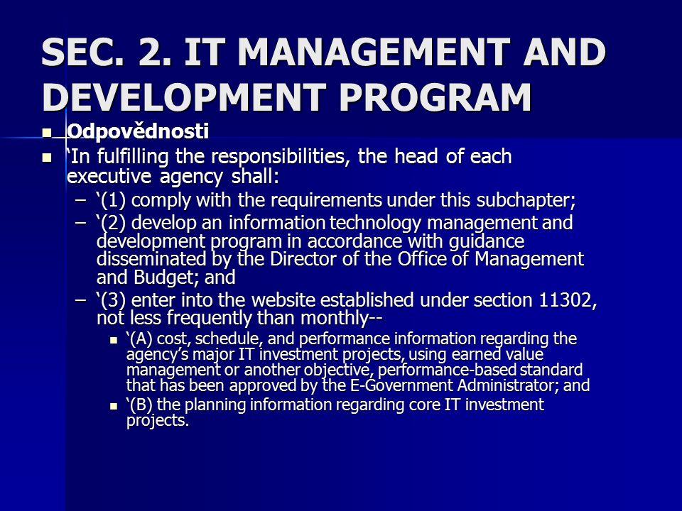 Operativní plán IT – pravidla, obsah Podrobnější informace o jednotlivých projektech, programech Podrobnější informace o jednotlivých projektech, programech Plán vývoje, provozu, údržby, podpory Plán vývoje, provozu, údržby, podpory Stanovení metrik Stanovení metrik Odpovědnost nejnižších úrovní řízení IT Odpovědnost nejnižších úrovní řízení IT