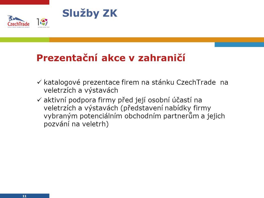 12 Služby ZK Pro konkrétní informace o těchto službách a podmínkách spolupráce kontaktujte konzultanta CzechTrade ve Vašem regionu: www.czechtrade.cz/info/konzultanti www.czechtrade.cz/info/konzultanti