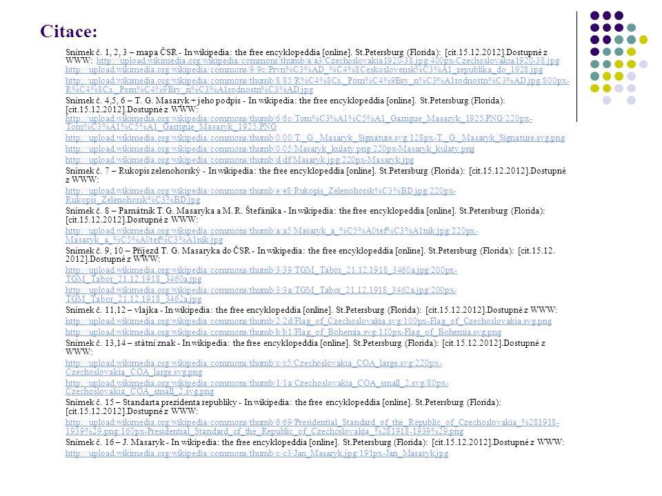 Citace: Snímek č. 1, 2, 3 – mapa ČSR - In wikipedia: the free encyklopeddia [online]. St.Petersburg (Florida): [cit.15.12.2012].Dostupné z WWW: http:/