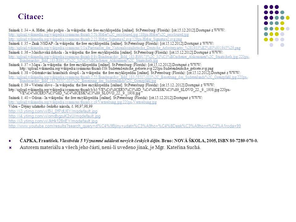 Citace: Snímek č. 34 – A. Hitler, jeho podpis - In wikipedia: the free encyklopeddia [online]. St.Petersburg (Florida): [cit.15.12.2012].Dostupné z WW