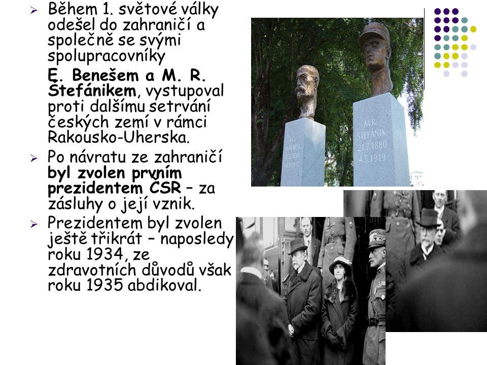  Během 1. světové války odešel do zahraničí a společně se svými spolupracovníky E. Benešem a M. R. Štefánikem, vystupoval proti dalšímu setrvání česk