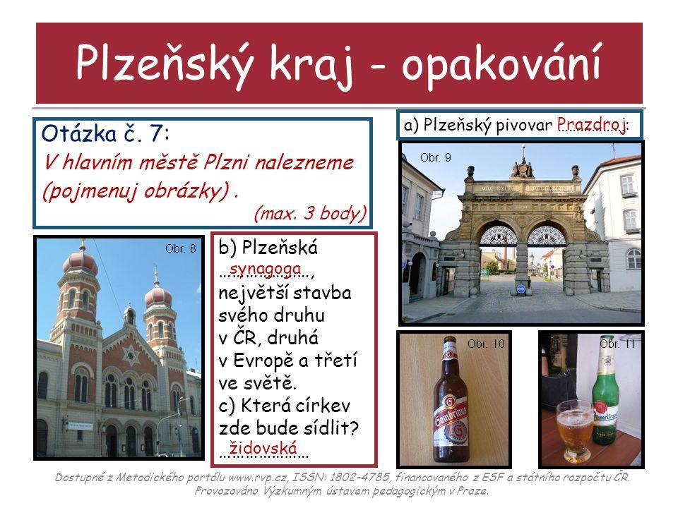 Otázka č.8: V Plzni se nachází katedrála sv. Bartoloměje z konce 13.