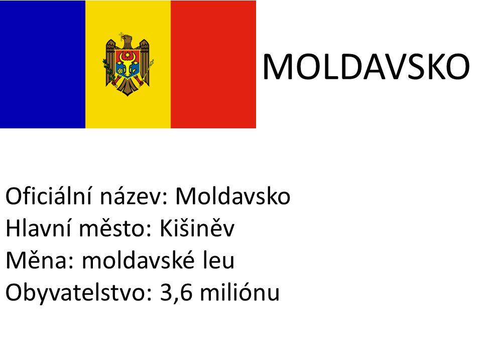 MOLDAVSKO Oficiální název: Moldavsko Hlavní město: Kišiněv Měna: moldavské leu Obyvatelstvo: 3,6 miliónu