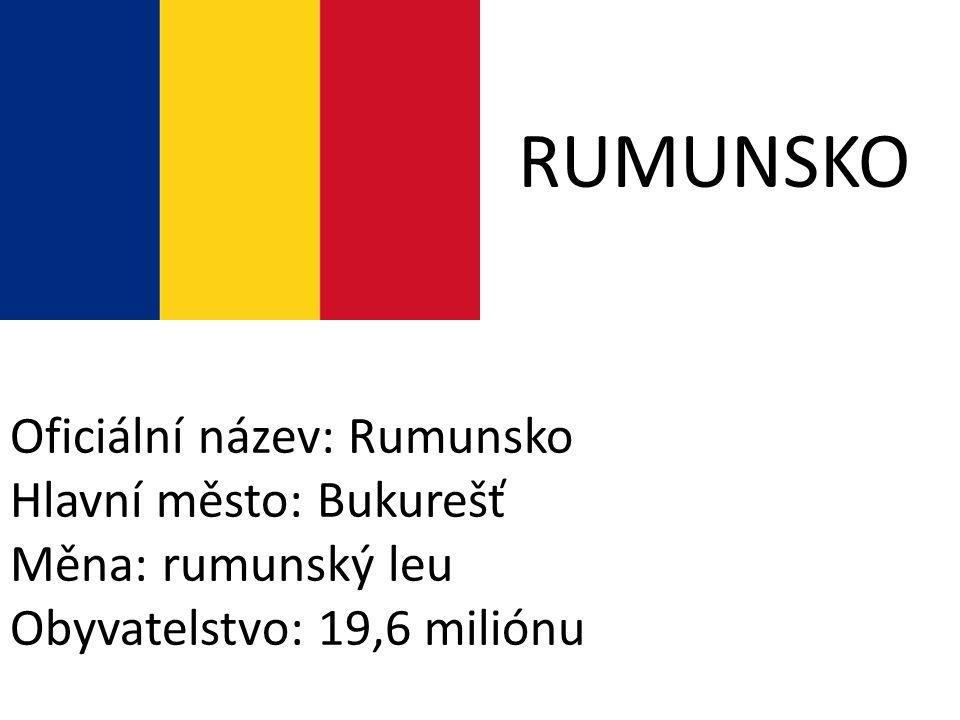 RUMUNSKO Oficiální název: Rumunsko Hlavní město: Bukurešť Měna: rumunský leu Obyvatelstvo: 19,6 miliónu