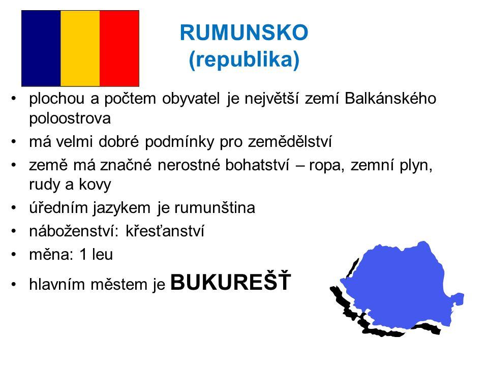 RUMUNSKO (republika) plochou a počtem obyvatel je největší zemí Balkánského poloostrova má velmi dobré podmínky pro zemědělství země má značné nerostn