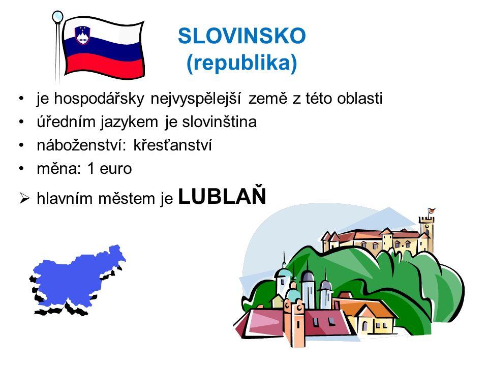 SLOVINSKO (republika) je hospodářsky nejvyspělejší země z této oblasti úředním jazykem je slovinština náboženství: křesťanství měna: 1 euro  hlavním