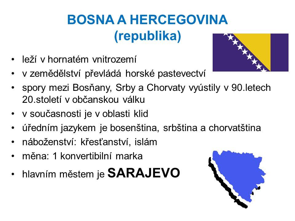 SRBSKO (republika) vnitrozemský stát průmysl využívá ložiska rud zemědělství se zaměřuje především na obilnářství nejméně rozvinutou oblastí Srbska je Kosovo kosovo obývají především Albánci – vyznávají islám úřední jazyk je srbština náboženství: křesťanství, islám měna: 1 jugoslávský nový dinár hlavním městem je BĚLEHRAD