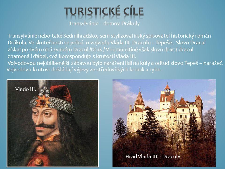 Transylvánie – domov Drákuly Transylvánie nebo také Sedmihradsko, sem stylizoval irský spisovatel historický román Drákula. Ve skutečnosti se jedná o