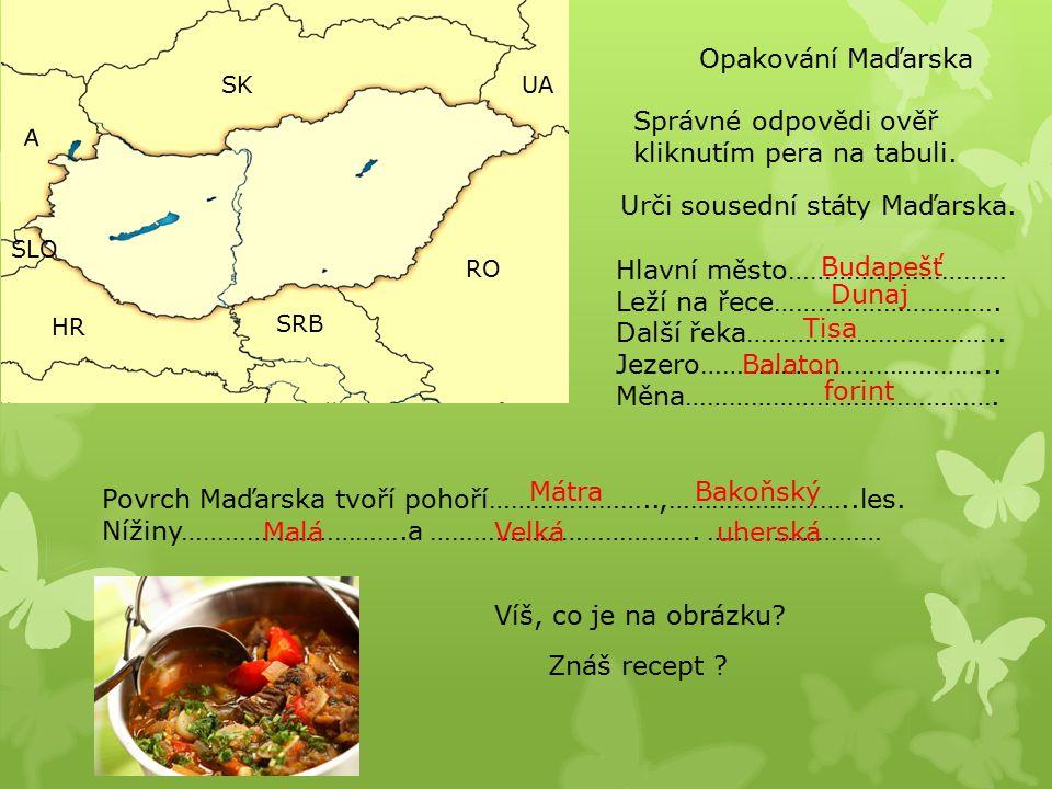 Z Maďarska pochází i u nás velmi oblíbená čabajka a z města Debrecen debrecínka.
