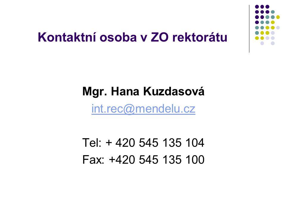 Kontaktní osoba v ZO rektorátu Mgr. Hana Kuzdasová int.rec@mendelu.cz Tel: + 420 545 135 104 Fax: +420 545 135 100