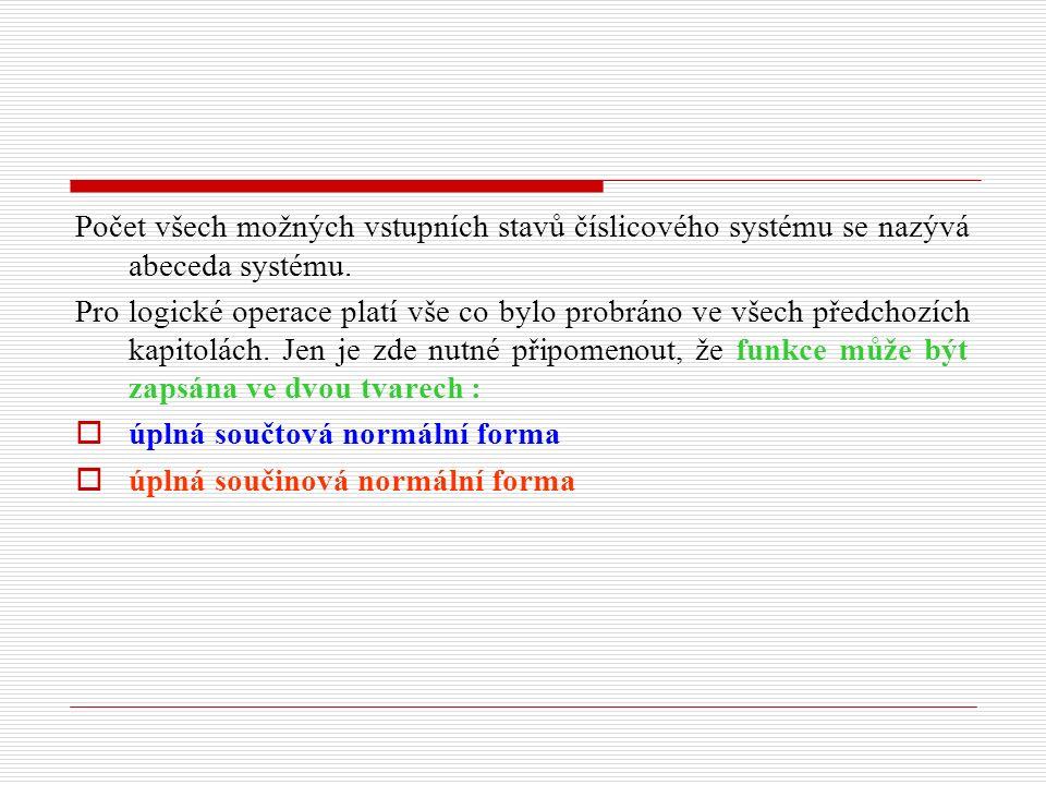 Počet všech možných vstupních stavů číslicového systému se nazývá abeceda systému.
