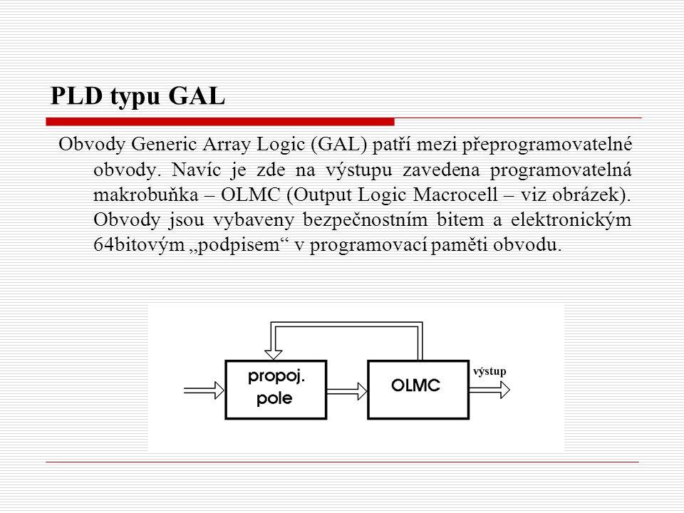 PLD typu GAL Obvody Generic Array Logic (GAL) patří mezi přeprogramovatelné obvody.