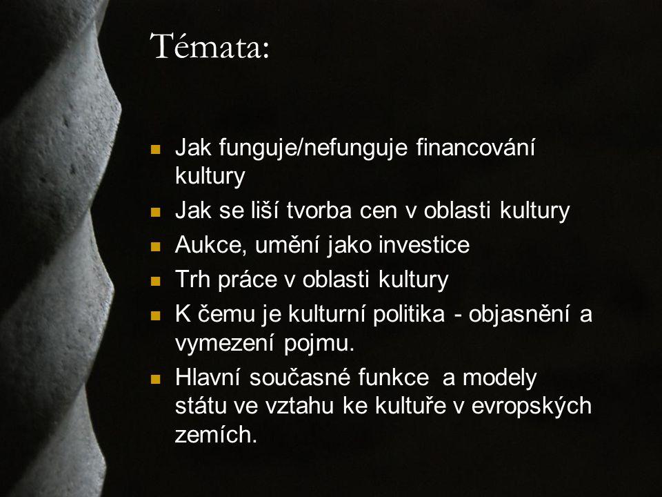 Témata: Jak funguje/nefunguje financování kultury Jak se liší tvorba cen v oblasti kultury Aukce, umění jako investice Trh práce v oblasti kultury K č