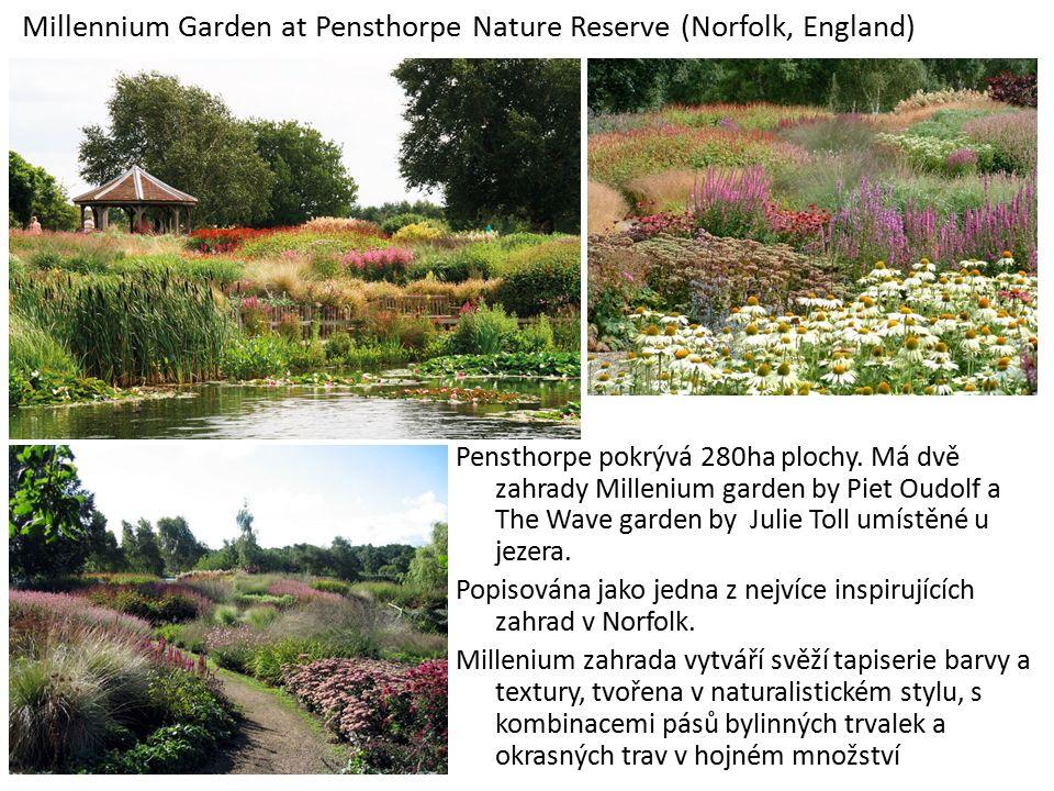 Millennium Garden at Pensthorpe Nature Reserve (Norfolk, England) Pensthorpe pokrývá 280ha plochy.