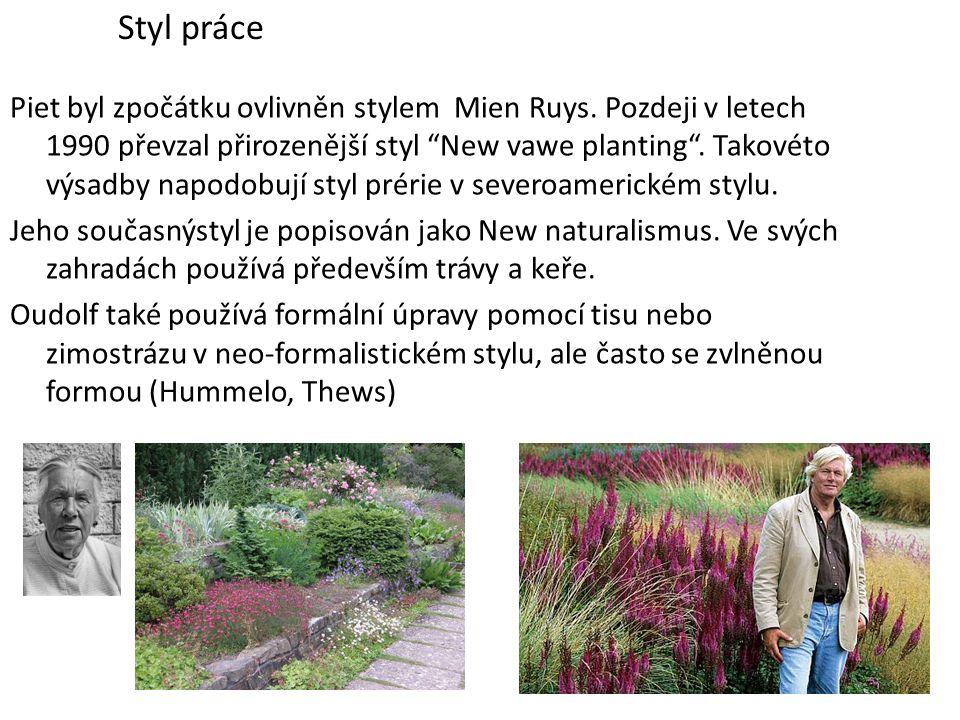 """Piet byl zpočátku ovlivněn stylem Mien Ruys. Pozdeji v letech 1990 převzal přirozenější styl """"New vawe planting"""". Takovéto výsadby napodobují styl pré"""