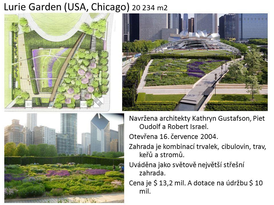 Lurie Garden (USA, Chicago) 20 234 m2 Navržena architekty Kathryn Gustafson, Piet Oudolf a Robert Israel. Otevřena 16. července 2004. Zahrada je kombi