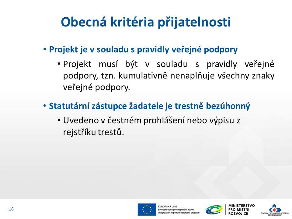 Projekt je v souladu s pravidly veřejné podpory Projekt musí být v souladu s pravidly veřejné podpory, tzn.