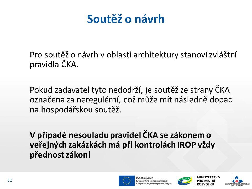 Pro soutěž o návrh v oblasti architektury stanoví zvláštní pravidla ČKA.