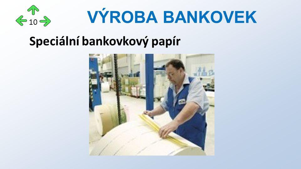 Speciální bankovkový papír VÝROBA BANKOVEK 10