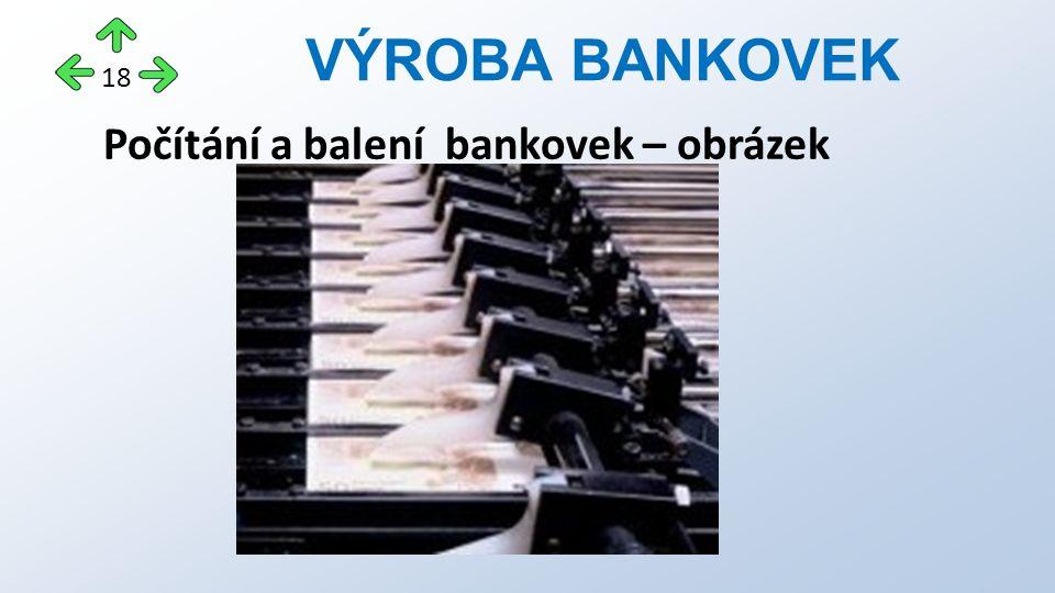 Počítání a balení bankovek – obrázek VÝROBA BANKOVEK 18