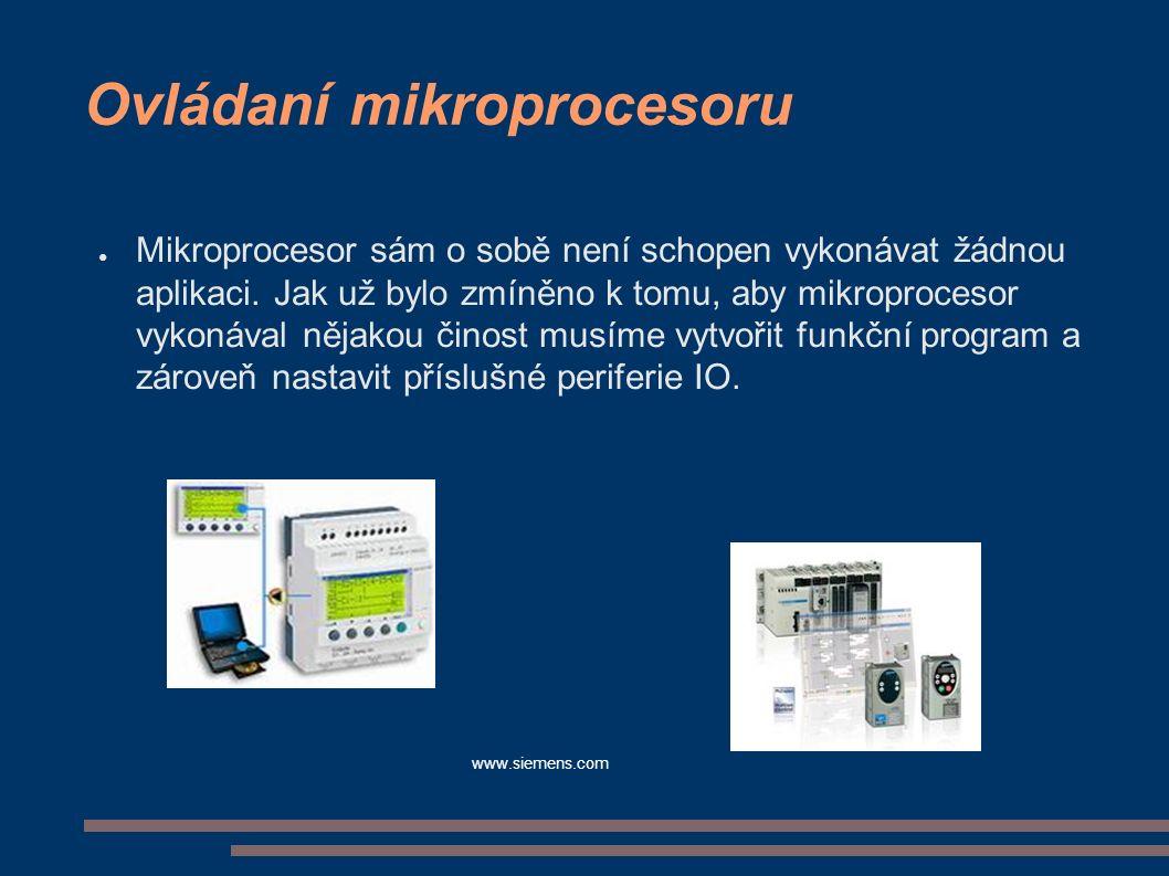 Ovládaní mikroprocesoru ● Mikroprocesor sám o sobě není schopen vykonávat žádnou aplikaci. Jak už bylo zmíněno k tomu, aby mikroprocesor vykonával něj