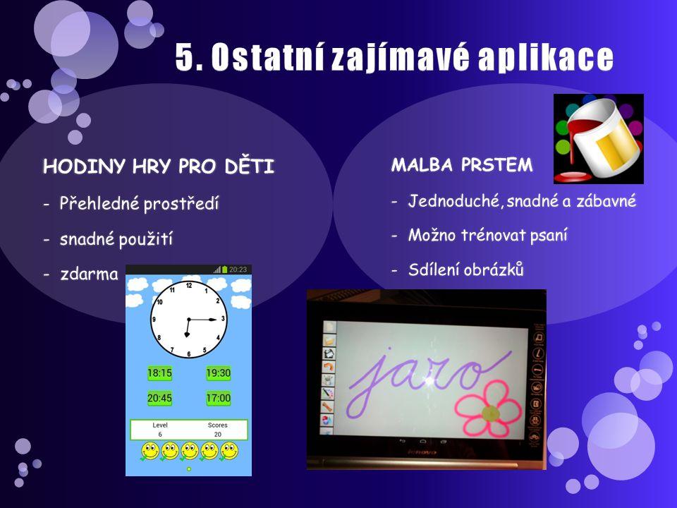 5. Ostatní zajímavé aplikace HODINY HRY PRO DĚTI -Přehledné prostředí -snadné použití -zdarma