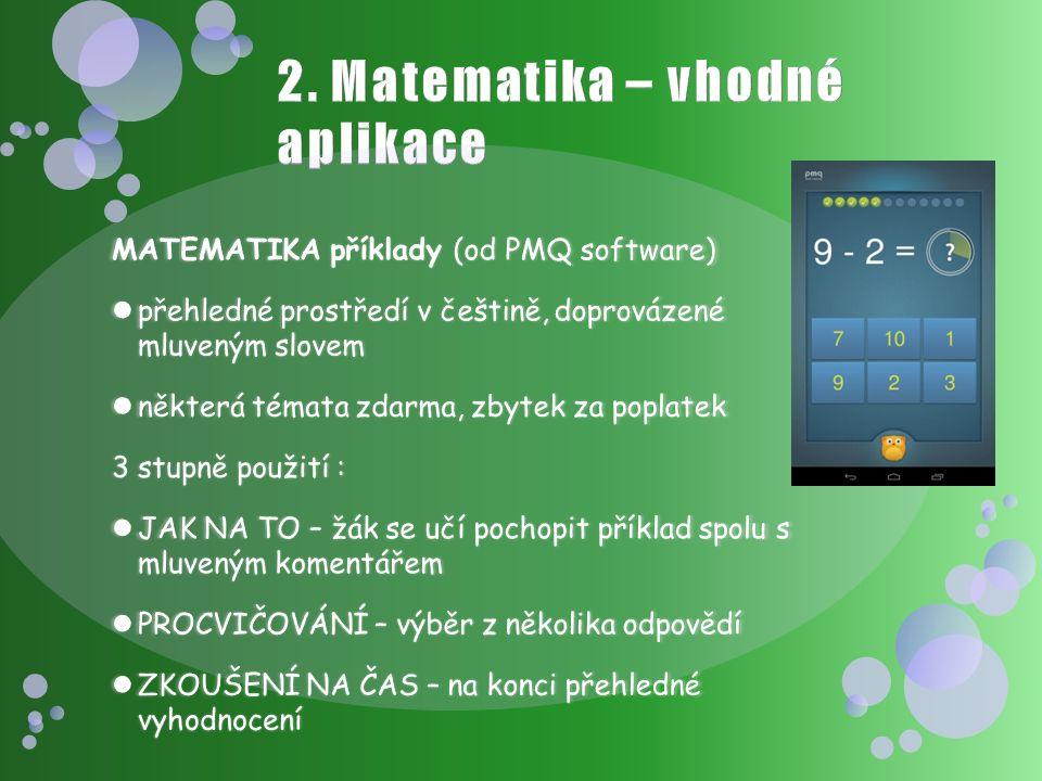 MATEMATIKA příklady (od PMQ software) přehledné prostředí v češtině, doprovázené mluveným slovem přehledné prostředí v češtině, doprovázené mluveným s