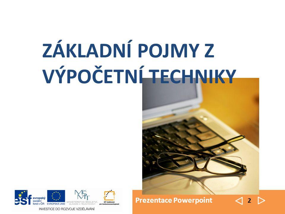 Prezentace Powerpoint 3 elektronické zařízení na zpracování dat pomocí vhodného programu stroj na zpracování informací POČÍTAČ
