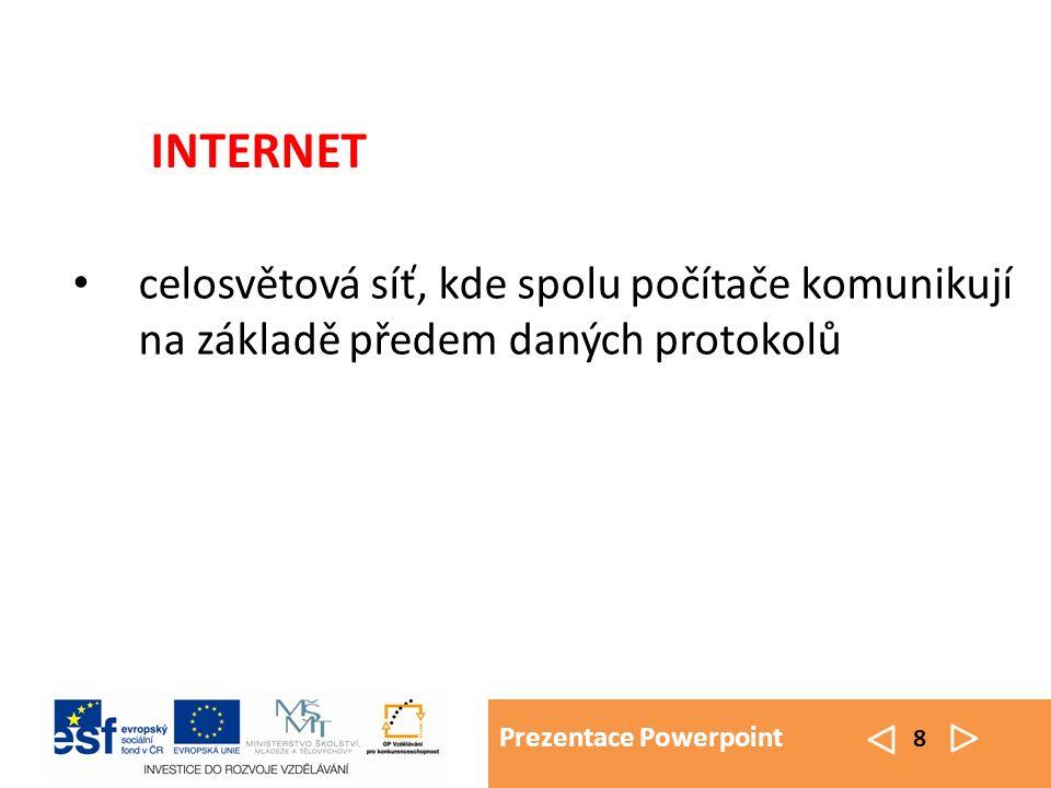 Prezentace Powerpoint 9 webové prohlížeče: