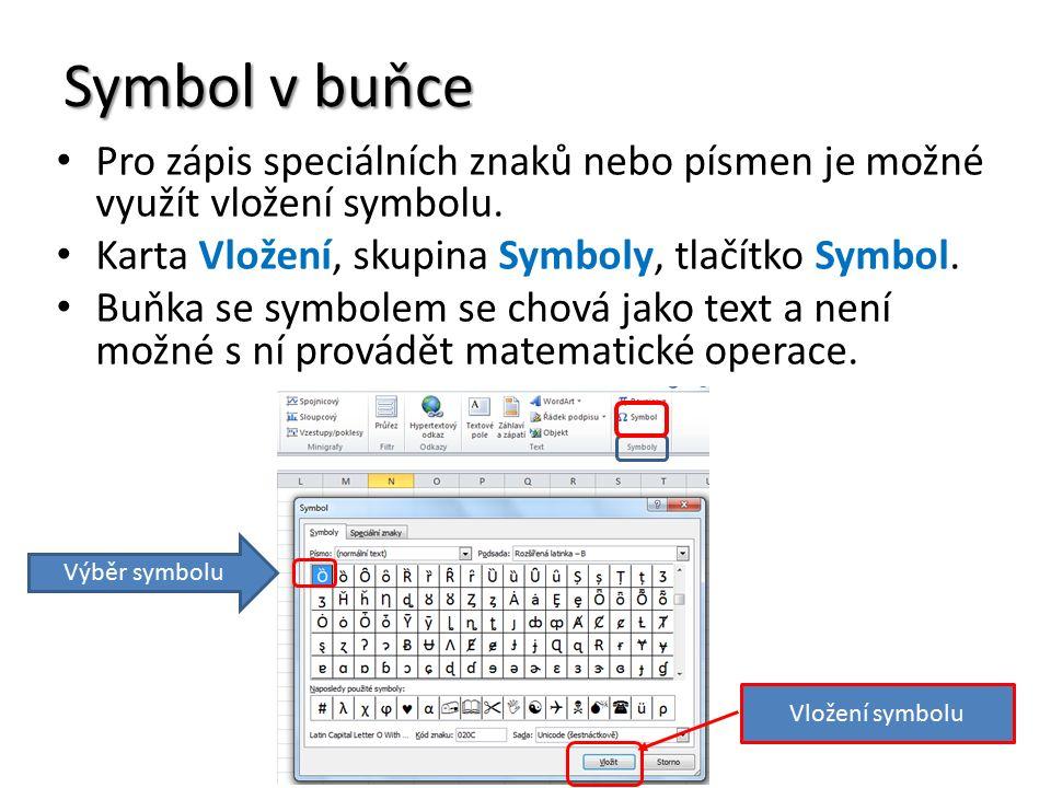 Symbol v buňce Pro zápis speciálních znaků nebo písmen je možné využít vložení symbolu.