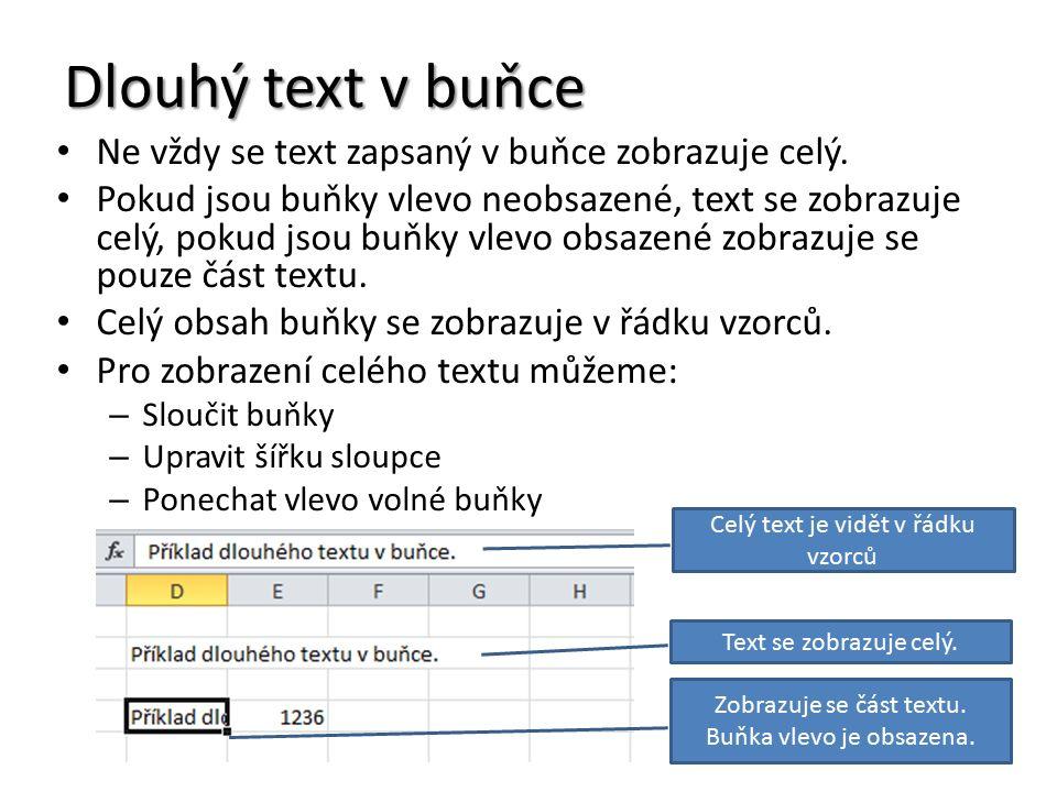 Dlouhý text v buňce Ne vždy se text zapsaný v buňce zobrazuje celý.