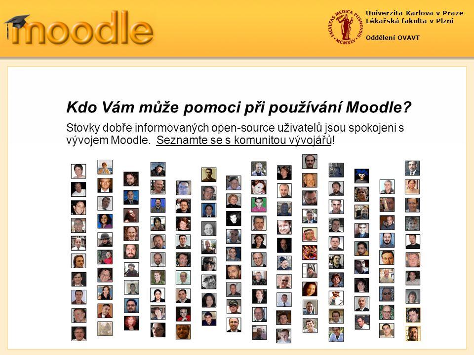 Univerzita Karlova v Praze Lékařská fakulta v Plzni Oddělení OVAVT Kdo Vám může pomoci při používání Moodle.