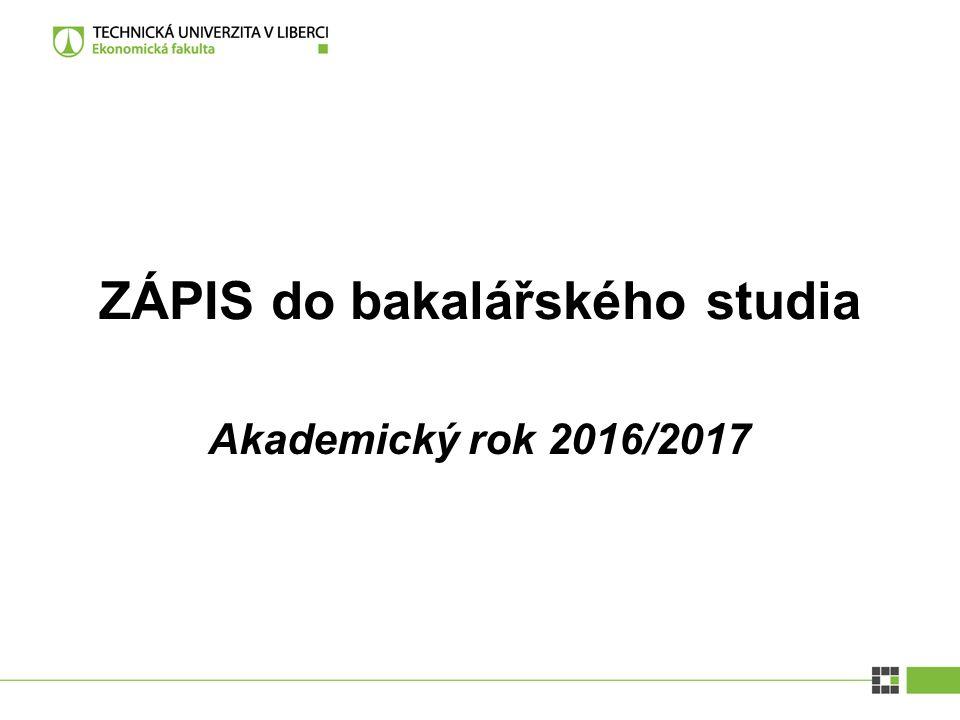 Akademický rok 2016/2017 ZÁPIS do bakalářského studia