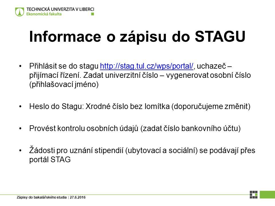 Zápisy do bakalářského studia | 27.6.2016 Informace o zápisu do STAGU Přihlásit se do stagu http://stag.tul.cz/wps/portal/, uchazeč – přijímací řízení.