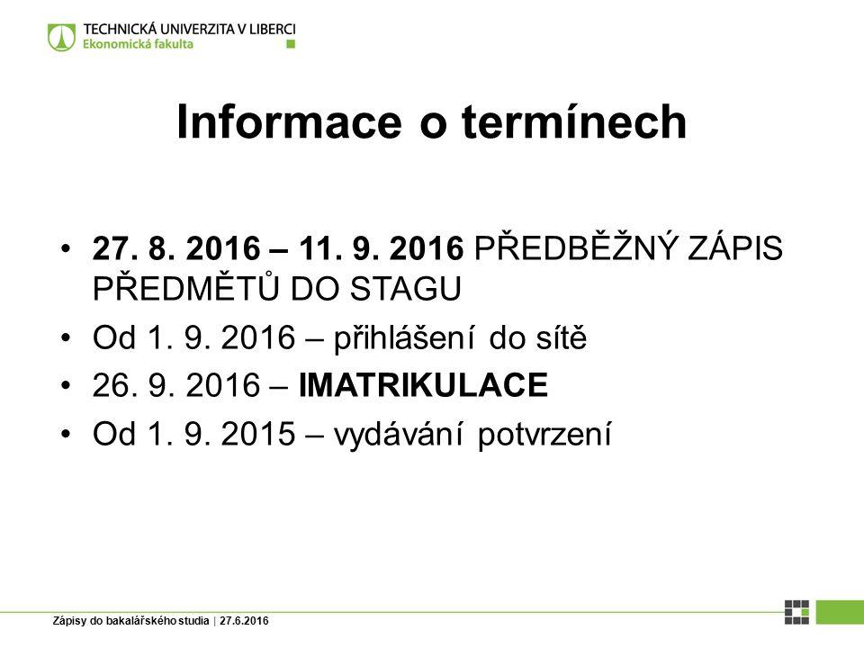 Zápisy do bakalářského studia | 27.6.2016 Informace o termínech 27.