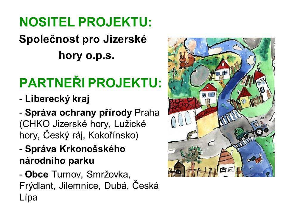 NOSITEL PROJEKTU: Společnost pro Jizerské hory o.p.s. PARTNEŘI PROJEKTU: - Liberecký kraj - Správa ochrany přírody Praha (CHKO Jizerské hory, Lužické