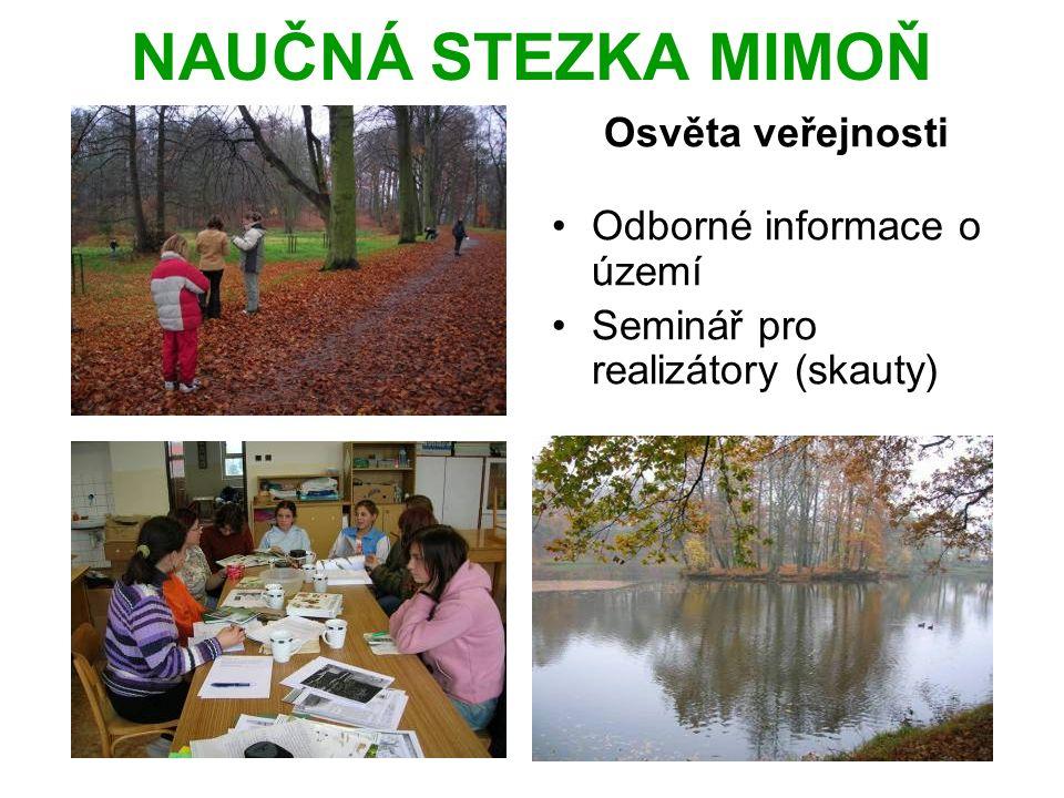 NAUČNÁ STEZKA MIMOŇ Osvěta veřejnosti Odborné informace o území Seminář pro realizátory (skauty)