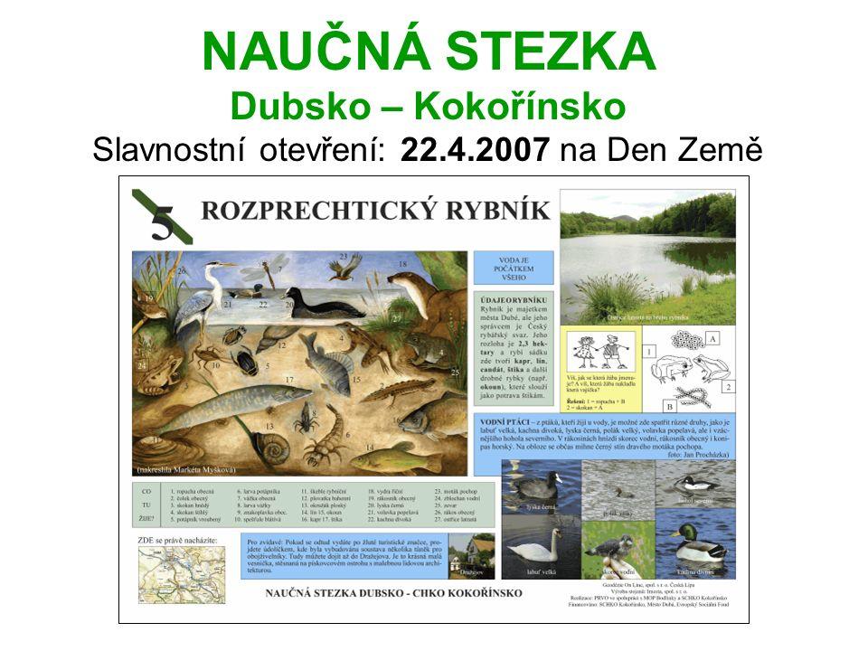NAUČNÁ STEZKA Dubsko – Kokořínsko Slavnostní otevření: 22.4.2007 na Den Země