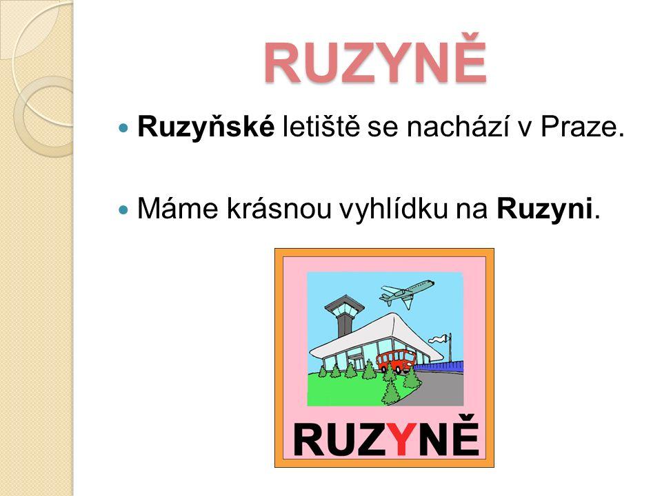 RUZYNĚ Ruzyňské letiště se nachází v Praze. Máme krásnou vyhlídku na Ruzyni.