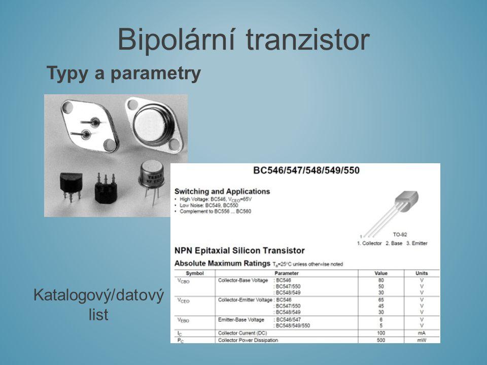 Typy a parametry Bipolární tranzistor Katalogový/datový list