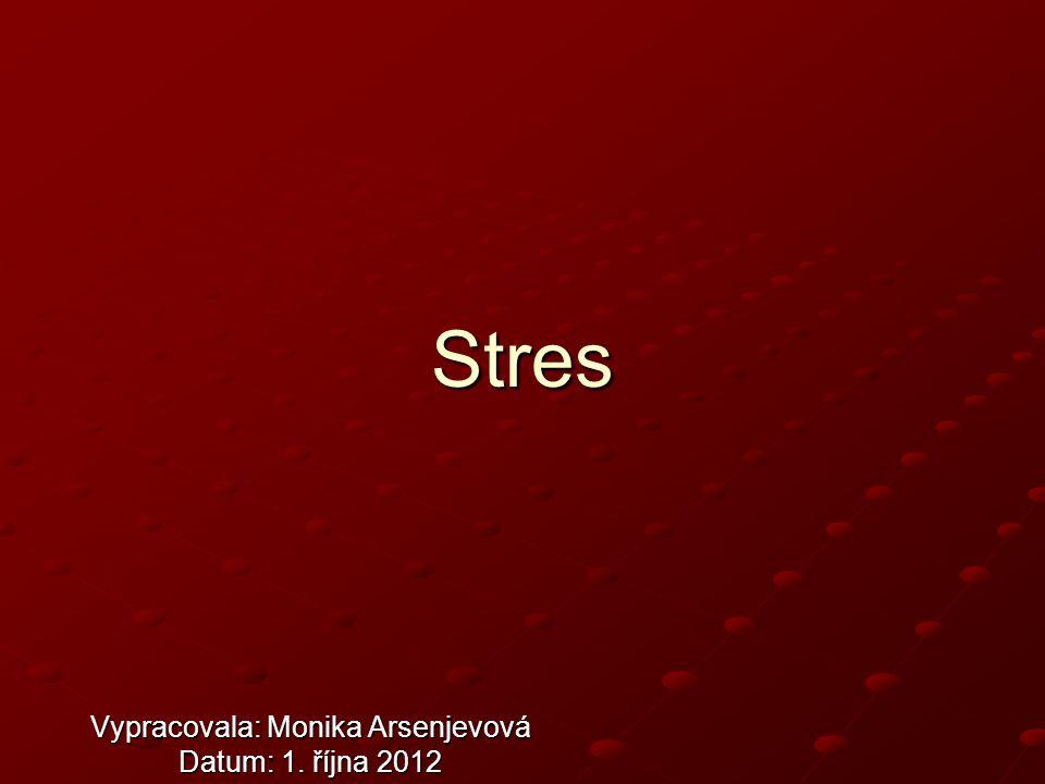Stres - napětí, tlak - nadměrné zatížení a ohrožení organismu - člověk se vyrovnává se zátěží běžnými adaptačními, ochrannými či obrannými mechanismy