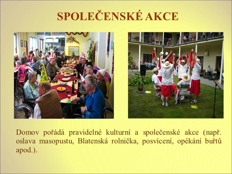 SPOLEČENSKÉ AKCE Domov pořádá pravidelné kulturní a společenské akce (např.