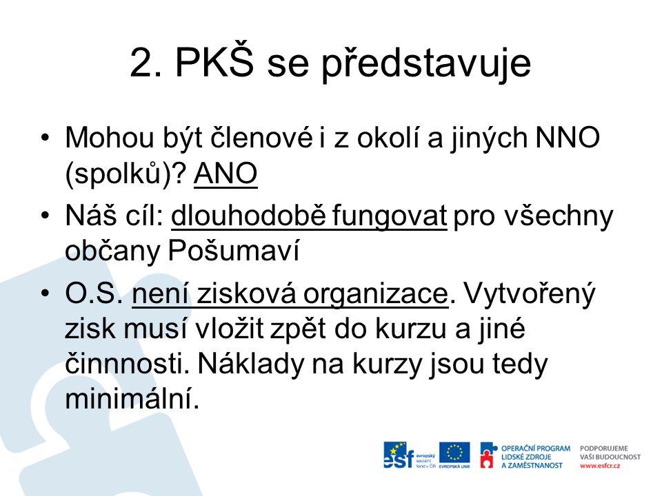 2. PKŠ se představuje Mohou být členové i z okolí a jiných NNO (spolků).
