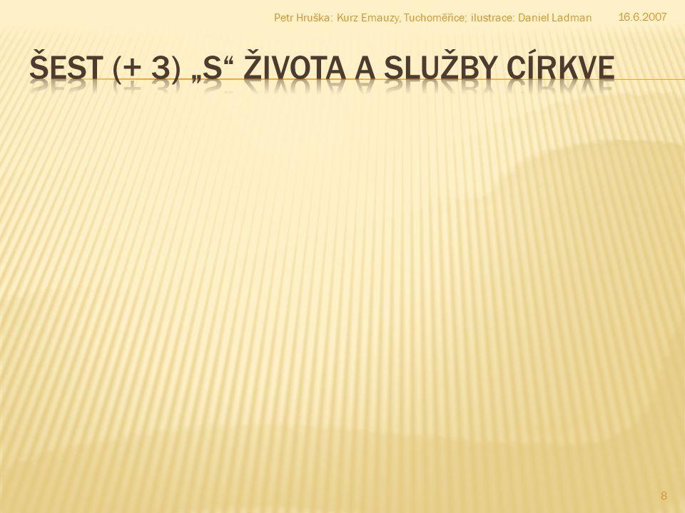 16.6.2007 9 Petr Hruška: Kurz Emauzy, Tuchoměřice; ilustrace: Daniel Ladman